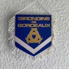 Collectionnisme sportif: BANDERIN FUTBOL PEQUEÑO DEL F. C. GIRONDINS DE BORDEAUX DE FRANCIA - RARE PENNANT. Lote 214572246