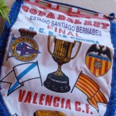 Coleccionismo deportivo: **BANDERIN, FINAL COPA DEL REY, RCD LA CORUÑA/VALÈNCIA. LA FINAL 24/6/95 MADRID**. Lote 217031543