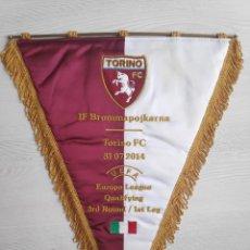 Coleccionismo deportivo: 2014 UEFA EL - TORINO FC ANTIGUO BORDADO GRAN BANDERIN FUTBOL EMBROIDERED (MISSING HANDLE) 45 X 38CM. Lote 218576068