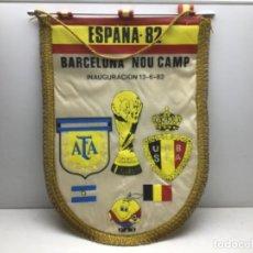 Collezionismo sportivo: BANDERIN ESPAÑA 82- BARCELONA NOU CAMP INAUGURACION 13-6-82. Lote 219861212