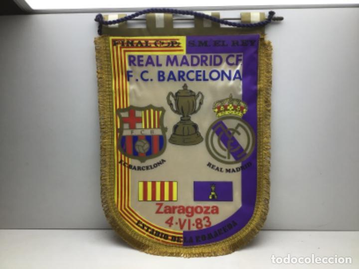 BANDERIN FINAL COPA DEL REY - REAL MADRID - F.C. BARCELONA - ZARAGOZA - 4-6-1983 (Coleccionismo Deportivo - Banderas y Banderines de Fútbol)