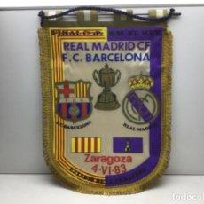 Coleccionismo deportivo: BANDERIN FINAL COPA DEL REY - REAL MADRID - F.C. BARCELONA - ZARAGOZA - 4-6-1983. Lote 262878605