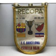 Collectionnisme sportif: BANDERIN RECOPA - F.C.BARCELONA - ESTRELLA ROJA - AÑO 1982. Lote 219864601