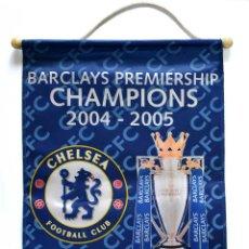 Coleccionismo deportivo: BANDERÍN CHELSEA FC. BARCLAYS PREMIERSHIP CHAMPIONS 2004-2005. Lote 221823828