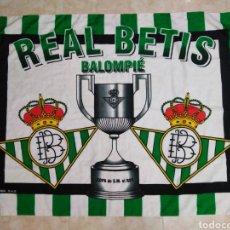Coleccionismo deportivo: REAL BETIS BALOMPIE, COPA DE S.M EL REY ( 131X97 ) BANDERA TELA. Lote 223154040