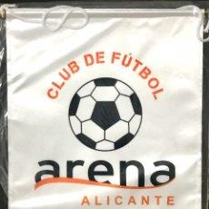 Coleccionismo deportivo: BANDERIN CLUB DE FUTBOL ARENA - ALICANTE - NUEVO PRECINTADO - BANDERA EQUIPO ALICANTINO 2008. Lote 224937312