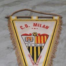 Collezionismo sportivo: BANDERIN C.D. MILAN SANTA COLOMA DE GRAMANET FUNDADO 1944(4910). Lote 227979125
