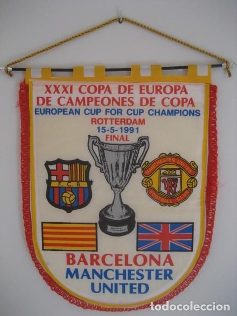 BANDERIN XXXI FINAL CAMPEONES DE COPA 15-5-1991. MANCHESTER UNITED - BARCELONA. ESTADIO ROTTERDAM (Coleccionismo Deportivo - Banderas y Banderines de Fútbol)