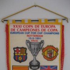 Coleccionismo deportivo: BANDERIN XXXI FINAL CAMPEONES DE COPA 15-5-1991. MANCHESTER UNITED - BARCELONA. ESTADIO ROTTERDAM. Lote 228977800