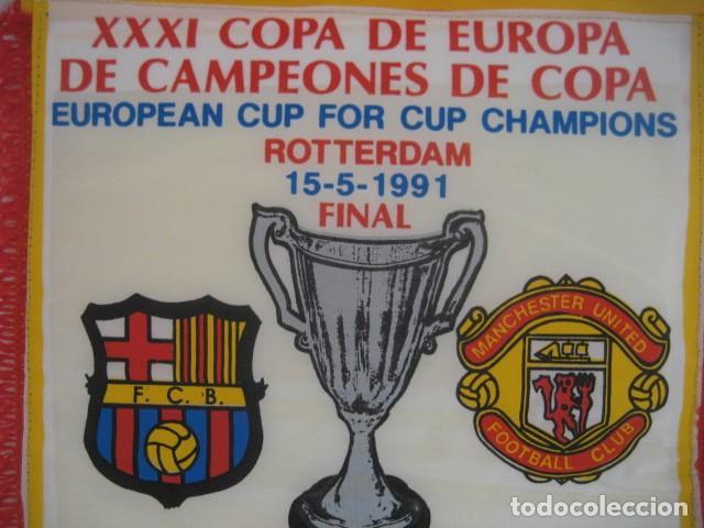 Coleccionismo deportivo: BANDERIN XXXI FINAL CAMPEONES DE COPA 15-5-1991. MANCHESTER UNITED - BARCELONA. ESTADIO ROTTERDAM - Foto 3 - 228977800
