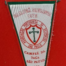 Collezionismo sportivo: BANDERIN FUTBOL BRASIL CAMPEA PAULISTA 1973 ASOCIACION PORTUGUESA SAO PAULO ORIGINAL B3. Lote 237485170