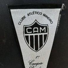 Collezionismo sportivo: BANDERIN FUTBOL BRASIL CAM CLUBE ATLETICO MINEIRO 1º CAMPEON BRASILEÑO ORIGINAL B3. Lote 237485975