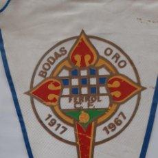 Collezionismo sportivo: ANTIGUO BANDERIN FERROL CLUB FUTBOL BODAS ORO 1917 1967 RV. Lote 241693390