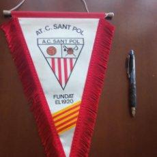 Collezionismo sportivo: SANT POL DE MAR BANDERIN PENNANT FOOTBALL FUTBOL BANDERIN BANDERIOLA. Lote 243878785