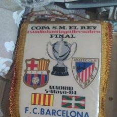 Coleccionismo deportivo: BANDERÍN FINAL COPA DEL REY 1984 ATHLETIC CLUB DE BILBAO-BSRCELONA. Lote 245481190