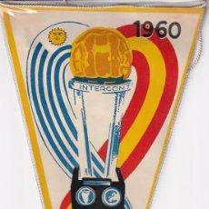 Coleccionismo deportivo: ANTIGUO BANDERÍN DEL REAL MADRID. I CAMPEON MUNDIAL AÑO 1960. INTERCONTINENTAL. FUTBOL.. Lote 259864175