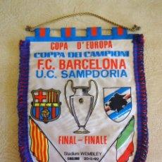 Coleccionismo deportivo: BANDERIN BARÇA COPA DE EUROPA F.C. BARCELONA U.C. SAMPDORIA TAMAÑO GRANDE FINAL WEMBLEY. Lote 268921944