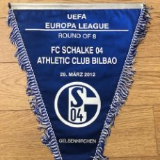 Coleccionismo deportivo: GALHARDETE ORIGINAL FC SHALKE 04 VS ATHLETIC CLUB BILBAO 4 FINAL 1ª MÃO EL 29-03-2012 (55CM X 40CM). Lote 269234433