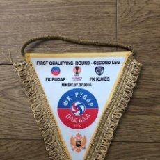 Coleccionismo deportivo: BANDERIN ORIGINAL FK RUDAR VS FK KUKES 1ST QR 2 MÃO 07-07-2016 (23CM X 20CM). Lote 269245023
