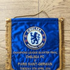 Coleccionismo deportivo: BANDERIN BORDADO ORIGINAL CHELSEA VS PARIS SAINT-GERMAN 4 FINAL 2LEG CL 08-04-2014 (24CM X 22CM). Lote 269245828
