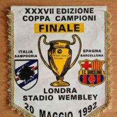 Coleccionismo deportivo: BANDERÍN SAMPDORIA VS FC BARCELONA XXXVII FINAL COPA DE EUROPA ESTADIO WEMBLEY LONDRES FÚTBOL BARÇA. Lote 287816493