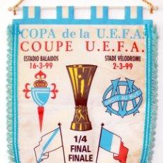 Coleccionismo deportivo: BANDERÍN CELTA - OLYMPIQUE DE MARSELLA AÑO 1999 UEFA. Lote 288602043