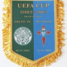 Coleccionismo deportivo: BANDERÍN CELTA - CELTIC DE GLASGOW AÑO 2002 UEFA. Lote 288602243