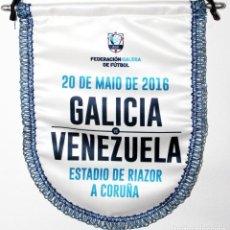 Coleccionismo deportivo: BANDERÍN GALICIA - VENEZUELA FÚTBOL SELECCIONES AÑO 2016. Lote 288602378