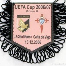 Coleccionismo deportivo: BANDERÍN CELTA - PALERMO AÑO 2006 UEFA. Lote 288602428