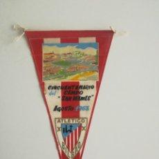 Coleccionismo deportivo: ATHLETIC (ATLÉTICO) BILBAO. BANDERÍN DEL CINCUENTENARIO DEL CAMPO DE SAN MAMES (AGOSTO 1963).. Lote 289662468