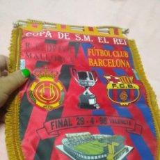 Coleccionismo deportivo: BANDERÍN FUTBOL FINAL COPA DEL REY, F.C. BARCELONA - R.C.D. MALLORCA (VALENCIA 29/04/1998). Lote 290105628