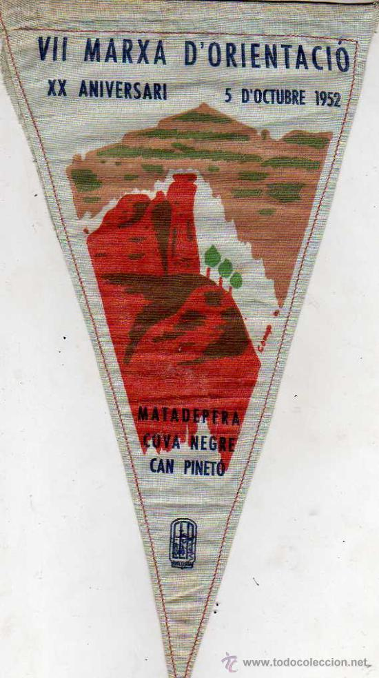 BANDERIN CLUB EXCURSINISTA CATALUNYA VII MARXA D'ORIENTASIO XX ANIVERSARI MATADEPERA CAN PINETO 1952 (Coleccionismo Deportivo - Banderas y Banderines otros Deportes)
