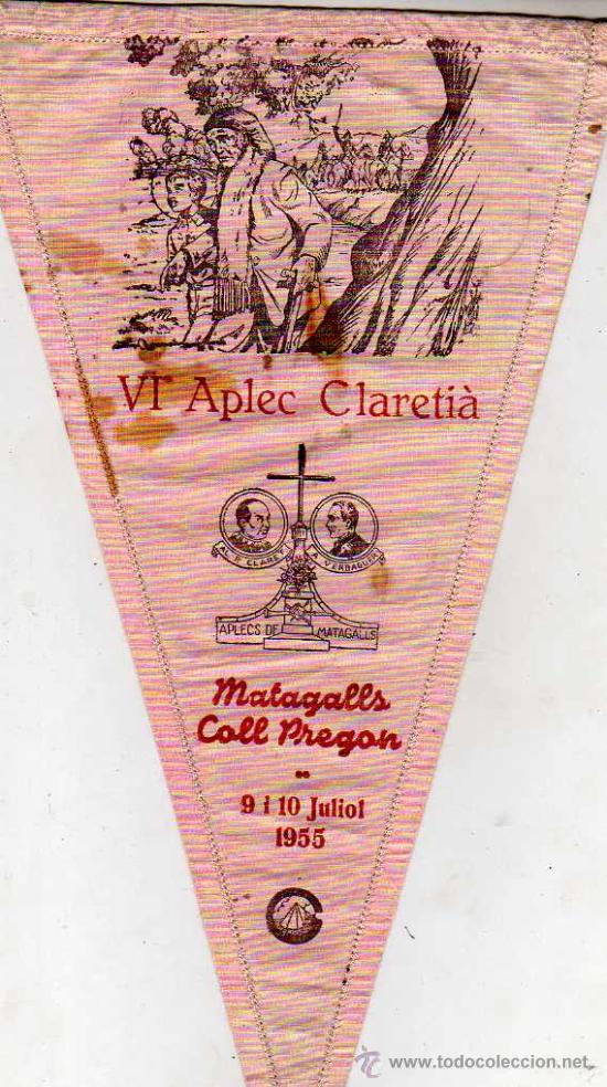 BANDERIN -EXCURSIONISMO DE GRACIA 1955 VI APLEC CLARETIA MATAGALLS COLL PREGON (Coleccionismo Deportivo - Banderas y Banderines otros Deportes)