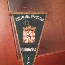 Coleccionismo deportivo: BANDERIN VIII SEMANA DEPORTIVA - EXCMO. AYUNTAMIENTO DE CORDOBA - 1965. Lote 37397847