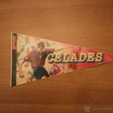 Coleccionismo deportivo: BANDERIN CELADES. Lote 44984757