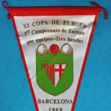 Coleccionismo deportivo: BANDERIN - BILLAR - XI COPA DE EUROPA POR EQUIPOS-TRES BANDAS - BARCELONA - TELA - AÑO 1969. Lote 46376039
