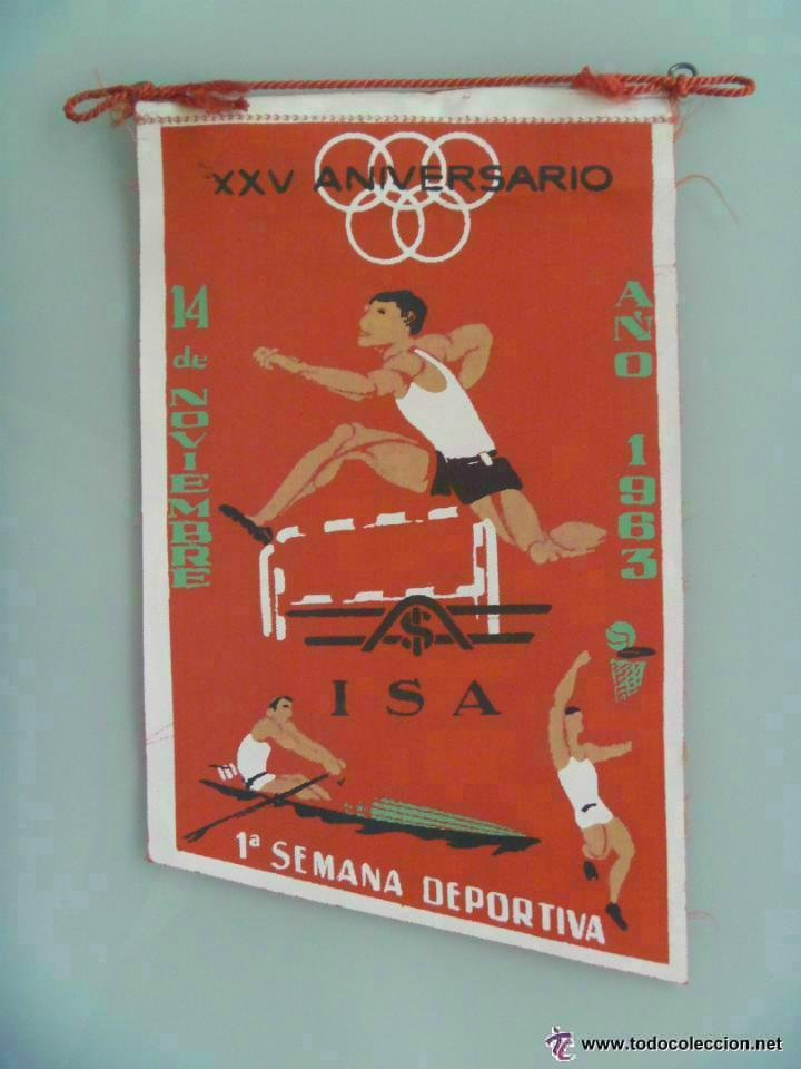 BANDERIN : 1ª SEMANA DEPORTIVA . 1963. XXV ANIVERSARIO ISA.. (Coleccionismo Deportivo - Banderas y Banderines otros Deportes)