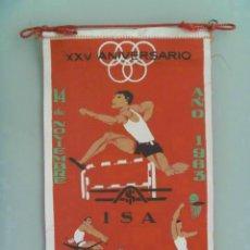 Coleccionismo deportivo: BANDERIN : 1ª SEMANA DEPORTIVA . 1963. XXV ANIVERSARIO ISA... Lote 52951203
