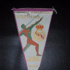 Coleccionismo deportivo: BANDERÍN CRITERIUM INTERNACIONAL DE ATLETISMO,CIUDAD DEPORTIVA DEL REAL MADRID 1963. Lote 56195290