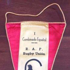 Coleccionismo deportivo: BANDERIN DEL I COMBINADO ESPAÑOL DE RUGBY, R.A.F., MADRID 14 DE IV DE 1953. MIDE 29 CMS.. Lote 56909602