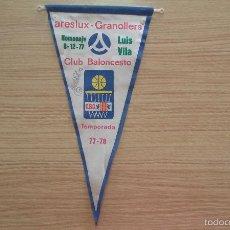 Coleccionismo deportivo: BANDERIN CLUB BALONCESTO ARESLUX - GRANOLLERS.HOMENAJE LUIS VILA 8-12-77. BÁSQUET. Lote 57224682