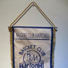 Coleccionismo deportivo: BANDERIN BALONCESTO - BASQUET CLUB MARTORELL.. Lote 75505167