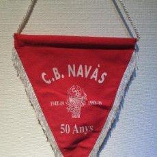 Coleccionismo deportivo: BANDERIN BALONCESTO - C. B . NAVAS - 50 AÑOS. Lote 75507259