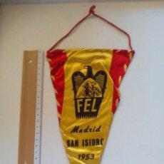 Coleccionismo deportivo: BANDERIN FRANQUISTA FEL (FEDERACIÓN ESPAÑOLA DE LUCHA) SAN ISIDRO 1953. Lote 83708610