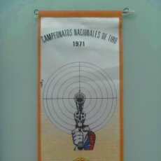 Coleccionismo deportivo: BANDERIN DE LOS CAMPEONATOS NACIONALES DE TIRO , 1971. Lote 112338347