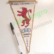 Coleccionismo deportivo: ANTIGUO BANDERÍN - ZARAGOZA 1966 - IV TORNEO CLUB MEDINA Y EFF - FEF - ¿ FÚTBOL ? - DEPORTE - LEÓN. Lote 112654127