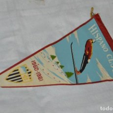 Coleccionismo deportivo: VINTAGE - ANTIGUO BANDERÍN DEPORTIVO - HISPANO CLUB - 1960 1961 - JOYA - HAZ OFERTA. Lote 118189599