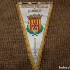 Coleccionismo deportivo: BANDERÍN DE LA FEDERACIÓN PROVINCIAL DE BALONMANO DE BARCELONA. Lote 128170119