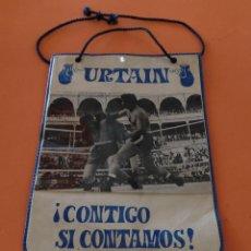 Coleccionismo deportivo: URTAIN / BOXEO (BANDERIN) ¡CONTIGO SI CONTAMOS!. Lote 151306484