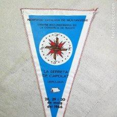 Coleccionismo deportivo: BANDERIN -CENTRE EXCURSIONISTA DE LA COMARCA BAGES -SERRETA DE CAPOLAT 1966 XVI CAMPAMENT GENERAL . Lote 133568578